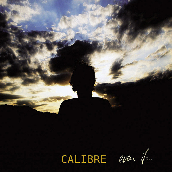 Pick Of The Week: Calibre – Even If